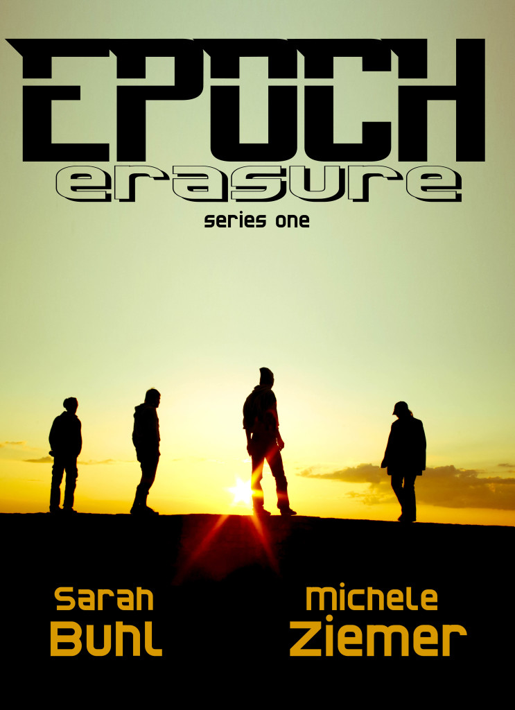 Epoch Erasure, the new serial novel by Sarah Buhl and Michele Ziemer